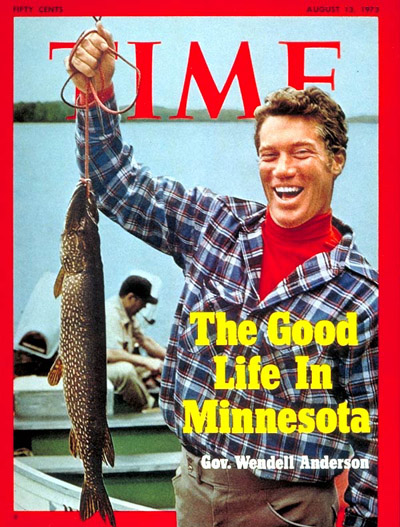 Governor Wendell Anderson on Time Magazine cover. Headline: The Good Life in Minnesota.
