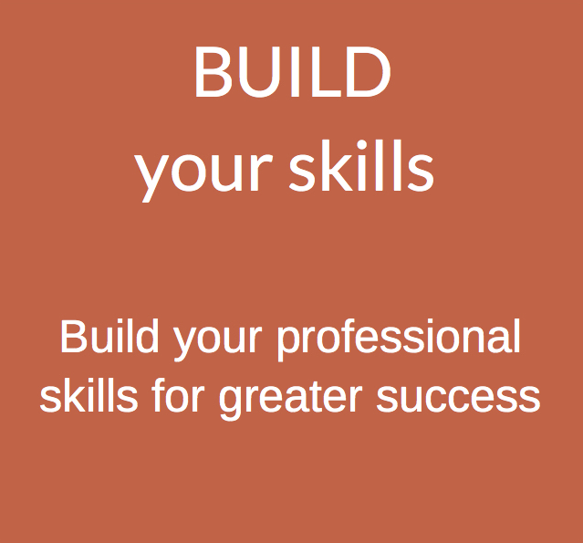 Build your skills: Build your professional skills for greater success