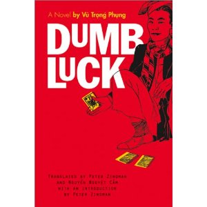 Dumb Luck, a novel by Vu Trong Phung translated by Peter Zinoman