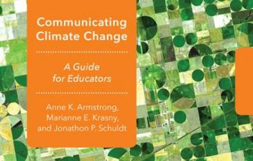 Book Cover: Communicating Climate Change: A Guide for Educators, by Anne K. Armstrong, Marianne E. Krasny, and Jonathon P. Schuldt