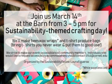 Join us March 14th at the Barn from 3-5pm for Sustainability-themed crafting day! We'll make beeswax wraps and t-shit produce bags