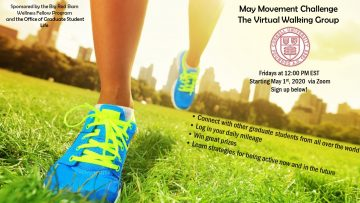 May Movement Challenge - the virtual Walking Group! Connect with other grad students, log in your daily mileage, win great prizes!