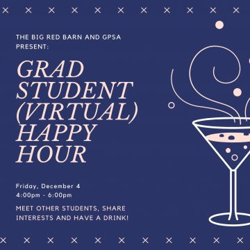 The Big Red Barn and GPSA Present: Grad Student Virtual Happy Hour, Friday december 4, 4pm!