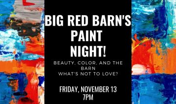 Beauty, color and the Barn, what's not to love? Friday November 13, 7pm