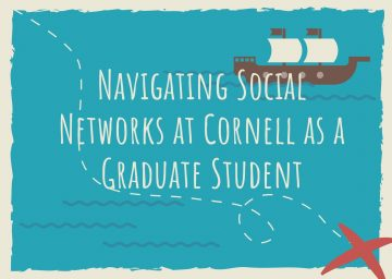 Navigating Social Networks at Cornell as a Graduate Student