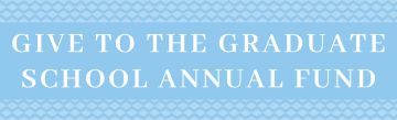 Give to the Graduate School Annual Fund