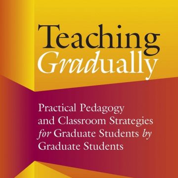 """Part of the cover of the book """"Teaching Gradually: Practical Pedagogy and Classroom Strategies for Graduate Students by Graduate Students"""""""